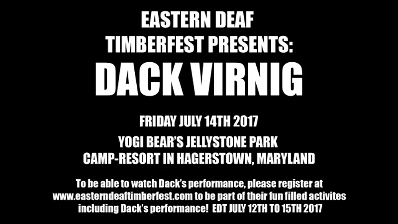 Dack Virnig Show at Eastern Deaf Timberfest
